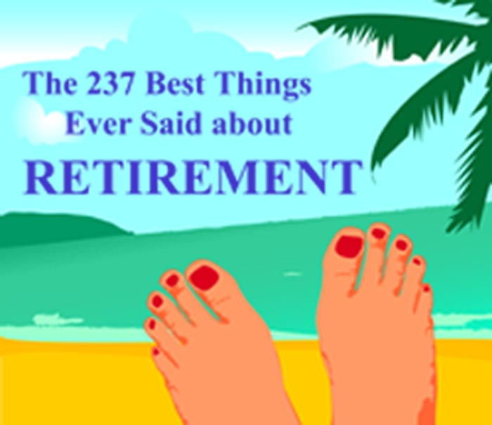 Download the Free E-book (in PDF format) with 237 retirement quotes ...